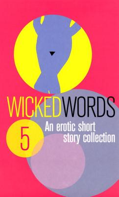 """Wicked Words 5: A Black Lace Short Story collection, """"Sharp, Kerri (ed.)"""""""