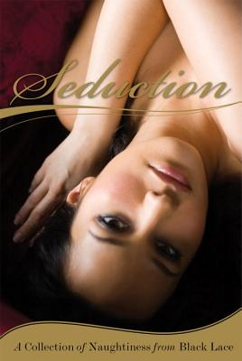 Image for Seduction: A Collection of Naughtiness from Black Lace