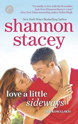 Love a Little Sideways (The Kowalskis), Shannon Stacey
