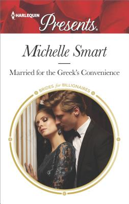 Married for the Greek's Convenience (Brides for Billionaires), Michelle Smart