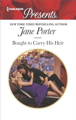 Bought to Carry His Heir, Jane Porter
