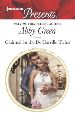 Claimed for the De Carrillo Twins (Wedlocked!), Abby Green