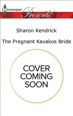 The Pregnant Kavakos Bride (One Night With Consequences), Sharon Kendrick