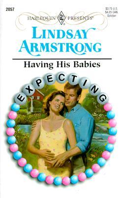 Having His Babies (Expecting) (Harlequin Presents, No. 2057), Lindsay Armstrong
