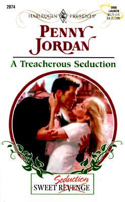 Image for A Treacherous Seduction (Sweet Revenge/Seduction) (Harlequin Presents # 2074)