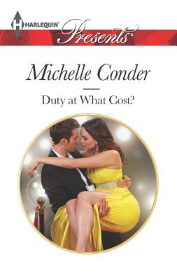 Duty At What Cost? (Harlequin Presents), Michelle Conder