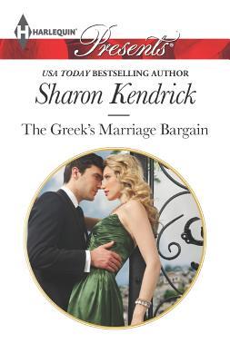 The Greek's Marriage Bargain (Harlequin Presents), Sharon Kendrick