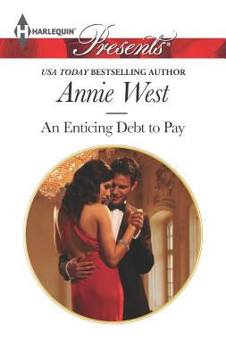 An Enticing Debt to Pay (Harlequin Presents), Annie West