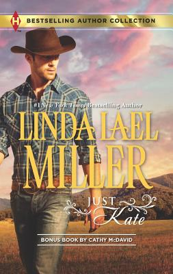 Just Kate: His Only Wife (Bestselling Author Collection), Miller, Linda Lael, McDavid, Cathy