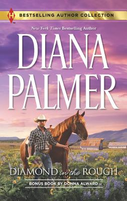 Diamond in the Rough: Falling for Mr. Dark & Dangerous (Harlequin Bestselling Author), Diana Palmer, Donna Alward