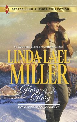 """Glory, Glory: Snowbound with the Bodyguard (Harlequin Bestselling Author)"", ""Miller, Linda Lael, Cassidy, Carla"""
