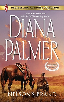 Nelson's Brand: Nelson's Brand Lonetree Ranchers: Colt (Bestselling Author Collection), Diana Palmer, Kathie Denosky
