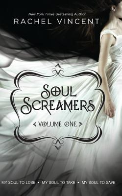 Image for Soul Screamers Volume One: My Soul to Lose My Soul to Take My Soul to Save
