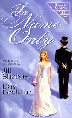 In Name Only, JILL SHALVIS, DAY LECLAIRE