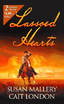Lassoed Hearts (By Request 2's), Susan Mallery, Cait London