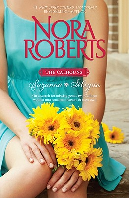 The Calhouns: Suzanna and Megan: Suzanna's Surrender Megan's Mate, Nora Roberts