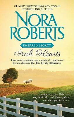 Irish Hearts: Irish Thoroughbred Irish Rose, Roberts,Nora