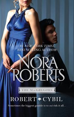 Robert & Cybil: The Winning Hand The Perfect Neighbor (The Macgregors), Nora Roberts