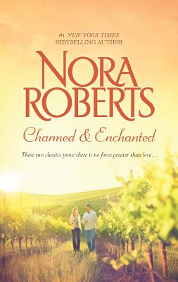 Charmed and Enchanted, Nora Roberts