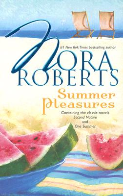 Summer Pleasures: Second NatureOne Summer, NORA ROBERTS