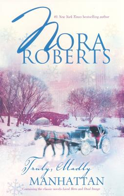 Truly Madly Manhattan, Nora Roberts