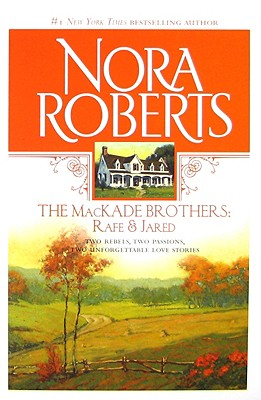 The MacKade Brothers: Rafe And Jared: The Return Of Rafe MacKade The Pride Of Jared MacKade, NORA ROBERTS