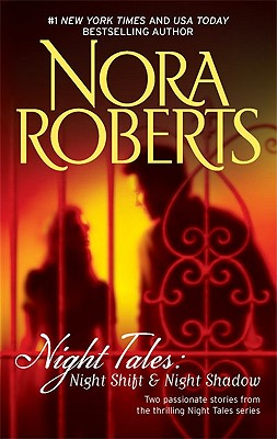 Night Tales: Night Shift & Night Shadow: Night Shift Night Shadow, Roberts,Nora