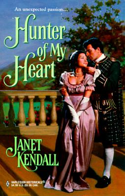 Hunter Of My Heart (Harlequin Historical, No. 460), JANET KENDALL