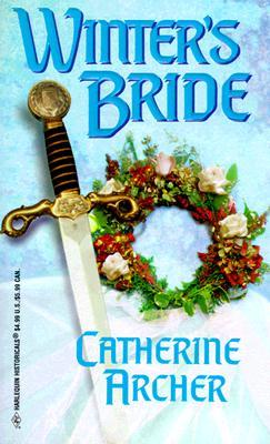 Winter'S Bride (Harlequin Historical Series), CATHERINE ARCHER