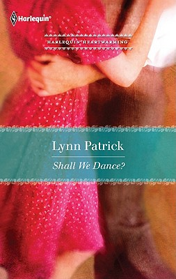 Shall We Dance? (Harlequin Heartwarming), Lynn Patrick