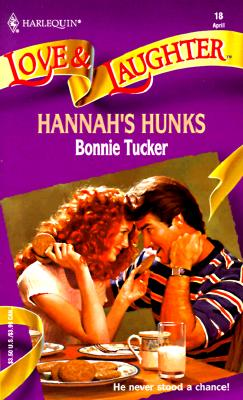 Hannah's Hunks (Harlequin Love & Laughter, No 18), Bonnie Tucker