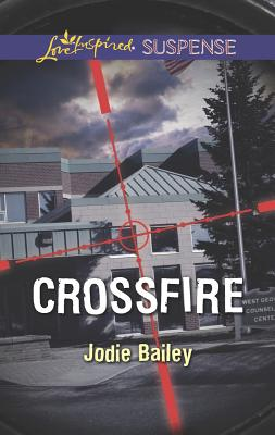CROSSFIRE LOVE INSPIRED, BAILEY, JODIE