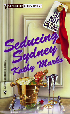 Seducing Sydney (Silhouette Yours Truly), Kathy Marks