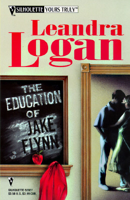 Education Of Jake Flynn (Silhouette Yours Truly), Leandra Logan