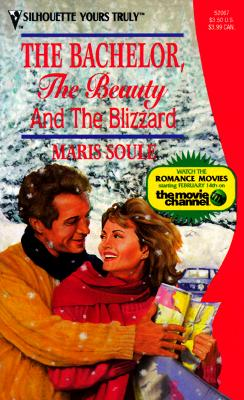 Bachelor, The Beauty And The Blizzard (Silhouette Yours Truly), Soule