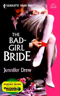 Bad - Girl Bride (Silhouette Yours Truly), Jennifer Drew