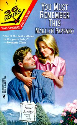 You Must Rememeber This  (36 Hours , No 12) (Harlequin), Marilyn Pappano