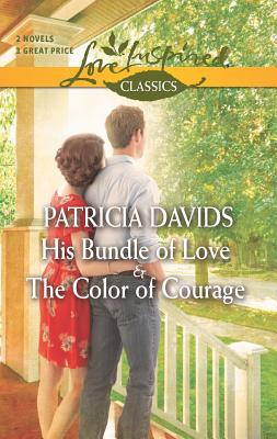 His Bundle of Love and The Color of Courage (Love Inspired Classics), Patricia Davids