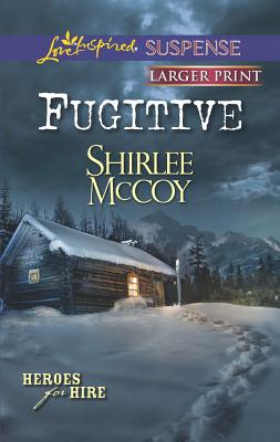 Fugitive (Love Inspired Suspense (Large Print)), McCoy, Shirlee