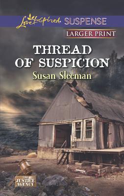 Thread of Suspicion (Love Inspired LP SuspenseThe Justice Agency), Susan Sleeman