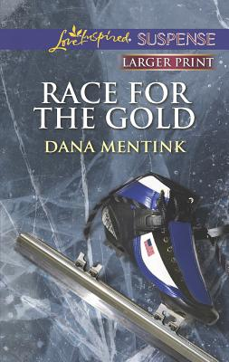 Race for the Gold (Love Inspired LP Suspense), Dana Mentink