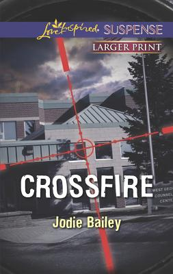 Crossfire (Love Inspired LP Suspense), Jodie Bailey