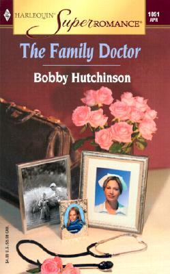 The Family Doctor: Emergency! (Harlequin Superromance No. 1051), Bobby Hutchinson