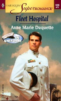 Fleet Hospital: In Uniform (Harlequin Superromance No. 1055), Anne Marie Duquette