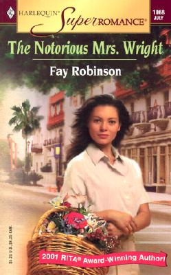 The Notorious Mrs. Wright (Harlequin Superromance No. 1068), Fay Robinson