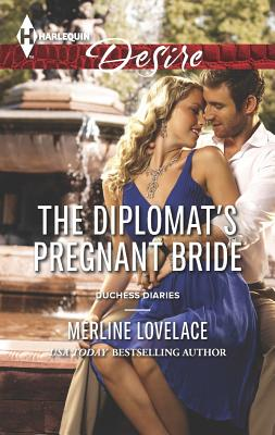 The Diplomat's Pregnant Bride (Harlequin DesireDuchess Diaries), Merline Lovelace