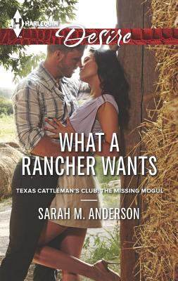 Image for What a Rancher Wants (Harlequin DesireTexas Cattleman's Club:)