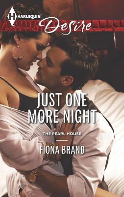 Just One More Night (Harlequin DesireThe Pearl House), Fiona Brand