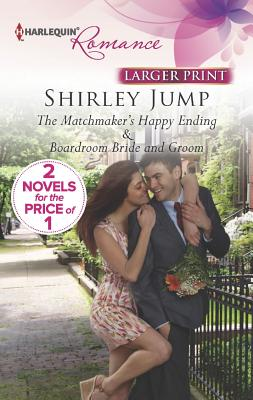 The Matchmaker's Happy Ending: Boardroom Bride and Groom, Shirley Jump