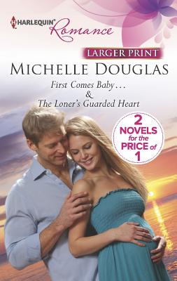 "First Comes Baby...: The Loner's Guarded Heart, ""Douglas, Michelle"""